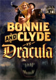 Bonnie and Clyde vs. Dracula
