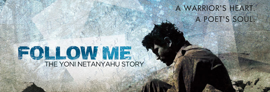 Follow Me: The Yoni Netanyahu Story